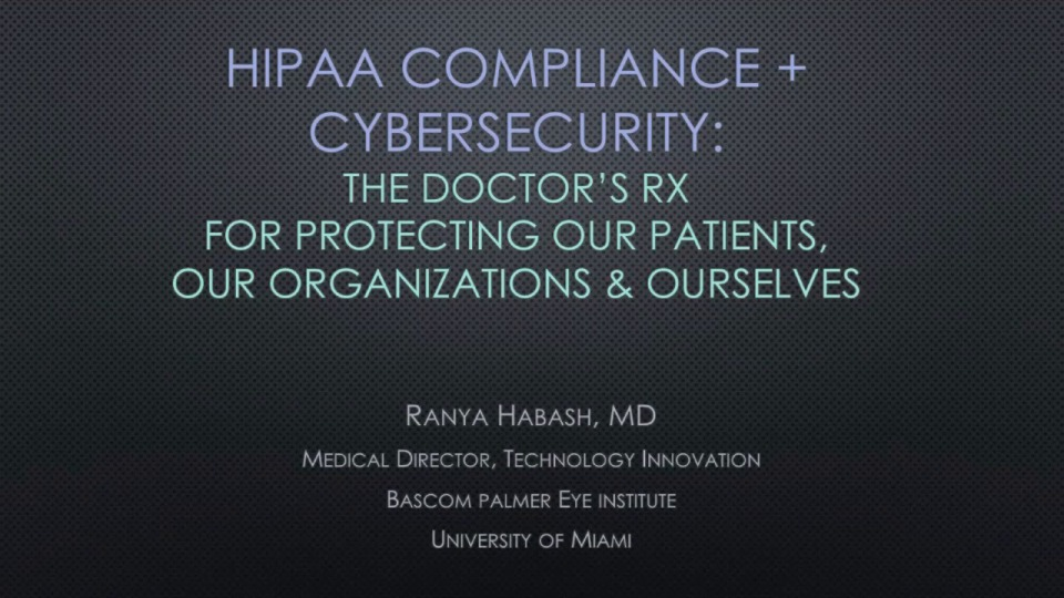 HIPAA-Compliance: What We Need to Know to Protect Our Patients, Our Organizations, and Ourselves