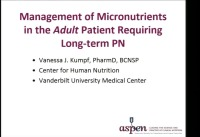 Micronutrient Supplementation for Parenteral Nutrition Dependent Adult and Pediatric Patients