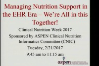 Managing Nutrition Support in the EHR Era â We're All in This Together!