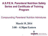 PN Safety Series Part 3: Compounding Parenteral Nutrition Solutions