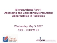 Part 1:  Assessing and Correcting Micronutrient Abnormalities in Pediatrics