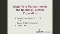 Identifying Malnutrition in the Preterm and Neonatal Populations: Recommended Indicators