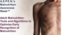 Adult Malnutrition - Tools and Algorithms to Optimize Early Recognition of Malnutrition