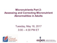 Micronutrients Part 2: Assessing and Correcting Micronutrient Abnormalities in Adults