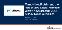 Malnutrition, Protein, and the Role of Early Enteral Nutrition: What's New Since the 2016 ASPEN/SCCM Guidelines