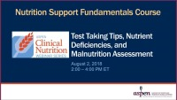 Test Taking Tips, Nutrient Deficiencies, and Malnutrition Assessment