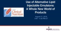 Use of Alternative Lipid Injectable Emulsions: A Whole New World of Products