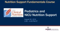 Pediatrics and NICU Nutrition Support