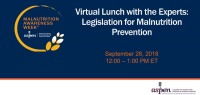Virtual Lunch with the Experts: Legislation for Malnutrition Prevention