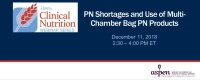 PN Shortages and Use of Multi-Chamber Bag PN Products