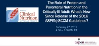 The Role of Protein and Parenteral Nutrition in the Critically Ill Adult: What's New Since Release of the 2016 ASPEN/SCCM Guidelines?