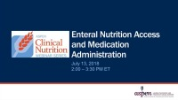 Enteral Nutrition Access and Medication Administration
