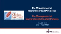 The Management of Macronutrients for Adult Patients