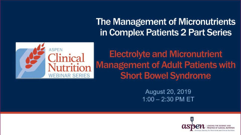 Electrolyte and Micronutrient Management of Adult Patients with Short Bowel Syndrome