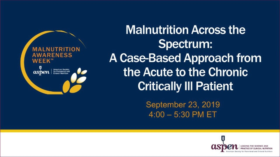 Malnutrition Across the Spectrum: A Case-Based Approach From the Acute to the Chronic Critically Ill Patient