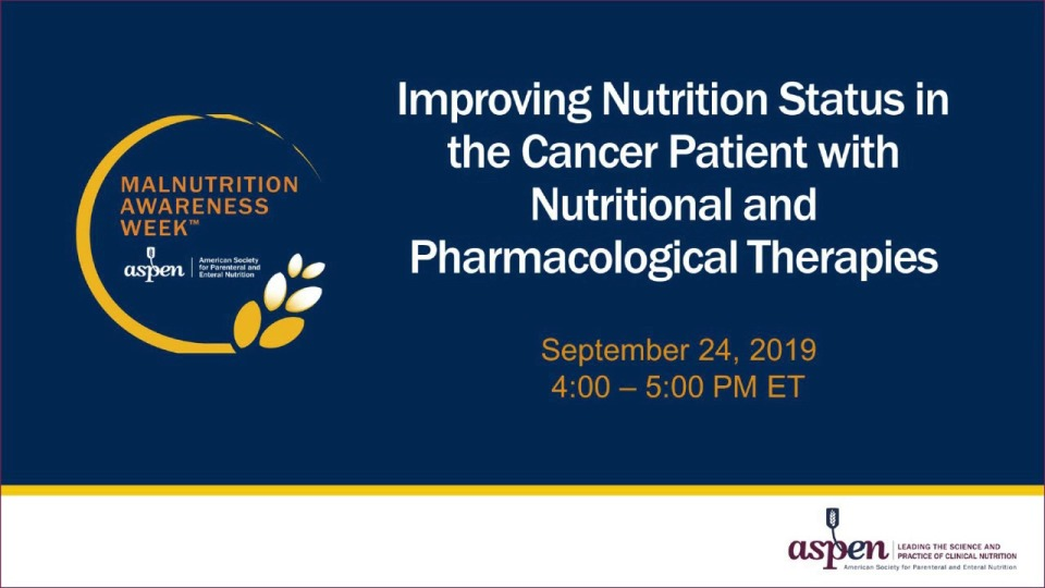 Improving Nutrition Status in the Cancer Patient With Nutritional and Pharmacological Therapies