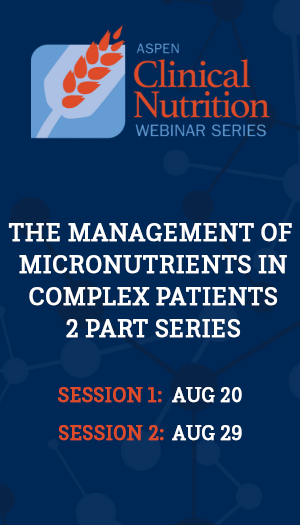 The Management of Micronutrients in Complex Patients - 2 Part Series