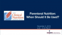 Parenteral Nutrition: When Should It be Used?