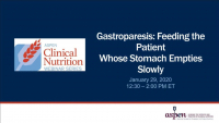 Gastroparesis: Feeding the Patient Whose Stomach Empties Slowly