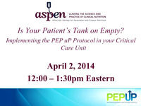 Is Your Patient's Tank on Empty? Implementing the PEP uP Protocol in your Critical Care Unit