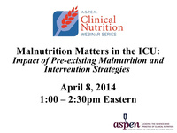 Malnutrition Matters in the ICU: Impact of Pre-Existing Malnutrition and Intervention Strategies