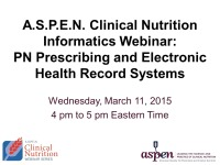 A.S.P.E.N.Clinical Nutrition Informatics Webinar: PN Prescribing and Electronic Health Record Systems