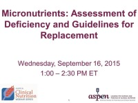 Micronutrients: Assessment of Deficiency and Guidelines for Replacement