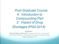 Post Graduate Course #4: Introduction to Compounding Part 2: Impact of Drug Shortages