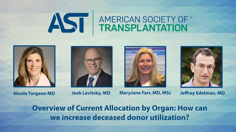 Overview of Current Allocation by Organ - How Can We Increase Deceased Donor Utilization?
