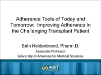 Adherence Tools of Today and Tomorrow: Improving Adherence in the Challenging Transplant Patient