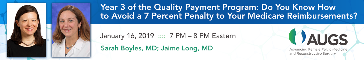 Year 3 of the Quality Payment Program: Do You Know How to Avoid a 7 Percent Penalty to Your Medicare Reimbursements?