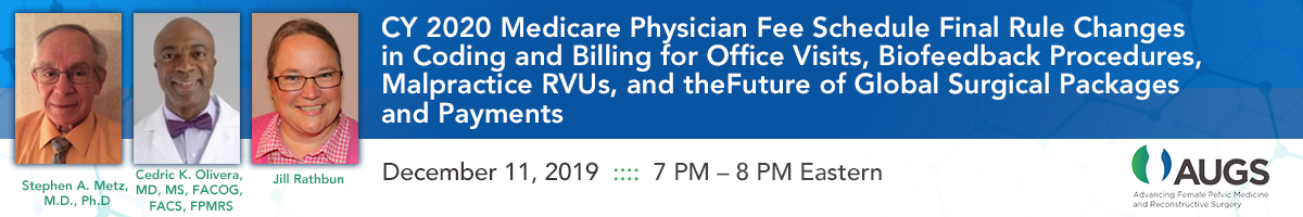 CY 2020 Medicare Physician Fee Schedule Final Rule Changes in Coding and Billing for Office Visits, Biofeedback Procedures, Malpractice RVUs, and the Future of Global Surgical Packages and Payments