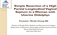 Simple resection of a high partial longitudinal vaginal septum in a woman with uterine didelphys