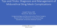 Tips and Tricks: Diagnosis and Management of Midurethral Sling Mesh Complications