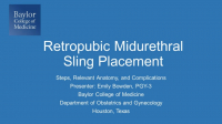 Retropubic Midurethral Sling Placement: Steps, Relevant Anatomy, and Complications