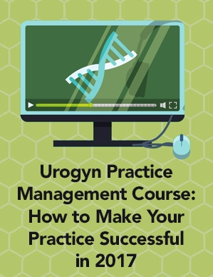 Urogyn Practice Management Course: How to Make Your Practice Successful in 2017