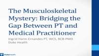 The Musculoskeletal Mystery: Bridging the Gap Between Physical Therapist and Medical Practitioner