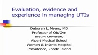 UTIs: Evaluation, Evidence and Experience