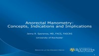 Anorectal Manometry: Concepts, Indications and Implications