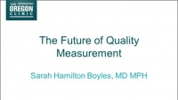2018 and Beyond: What to Expect: Future of Quality Measurements: Challenges and Opportunities