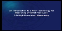 An Introduction to a New Technology for Measuring Urethral Pressures: 3-D High Resolution Manometry