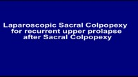 Surgical Management of Recurrent Upper Vaginal Prolapse Following Sacral Colpopexy