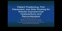 Tips and Tricks: Patient Positioning, Port Placement, And Side Docking for Robotic Supracervical Hysterectomy and Sacrocolpopexy