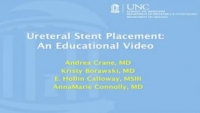 Ureteral Stent Placement: An Educational Video