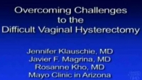Overcoming Challenges to The Difficult Vaginal Hysterectomy