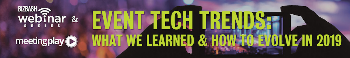 Event Tech Trends: What We Learned & How to Evolve in 2019