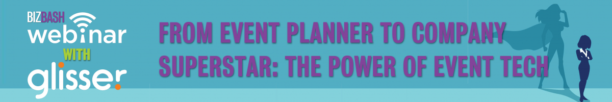 From Event Planner to Company Superstar: The Power of Event Tech