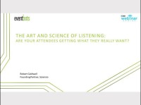 The Art and Science of Listening: Are You Giving Your Attendees What They Really Want?