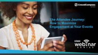 The Attendee Journey: How to Maximize Engagement at Your Events