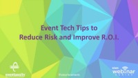 Event Tech Tips to Reduce Risk and Improve R.O.I.